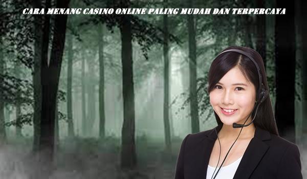 Cara Menang Casino Online Paling Mudah Dan Terpercaya